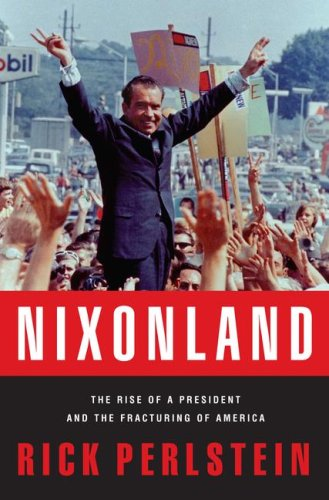 Rick Perlstein's great book Nixonland.